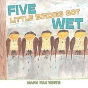 Five Little Birdies Got Wet