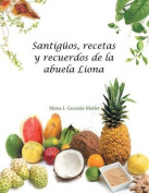Santiguos, Recetas y Recuerdos de La Abuela Liona [Spanish]