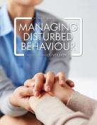 Managing Disturbed Behaviour