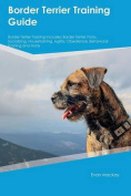 Border Terrier Training Guide Border Terrier Training Includes