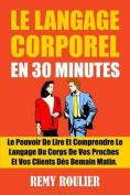 Le Langage Corporel En 30 Minutes [FRE]