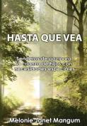 Hasta Que Vea [Spanish]