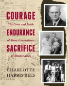 Courage, Endurance, Sacrifice