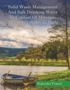 Solid Waste Management and Safe Drinking Water in Context of Mizoram and Other S