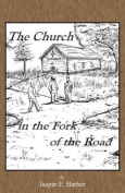The Church in the Fork of the Road
