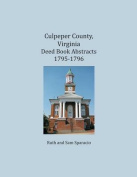 Culpeper County, Virginia Deed Book Abstracts 1795-1796
