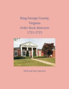 King George County, Virginia Order Book Abstracts 1721-1723