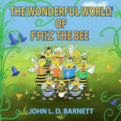 The Wonderful World of Friz the Bee