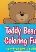 Teddy Bears Coloring Fun, Coloring Books 1 Edition