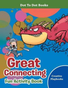 Great Connecting Fun Activity Book - Dot to Dot Books