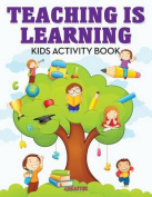 Teaching Is Learning Kids Activity Book