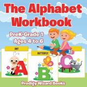 The Alphabet Workbook - Prek-Grade K - Ages 4 to 6