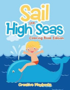 Sail the High Seas Coloring Book Edition