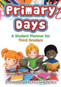 Primary Days - A Student Planner for Third Graders