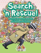 Search N' Rescue Activity Book for Adults of Hidden Pictures