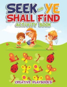 Seek and Ye Shall Find Activity Book