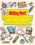 Hiding Out! Waiting to Be Found -- Hidden Pictures