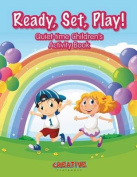 Ready, Set, Play! Quiet-Time Children's Activity Book