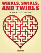 Whirls, Swirls, and Twirls - Maze Activity Book