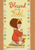 Blessed Are the Kids! a Kids' Edition Prayer Journal