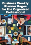 Business Weekly Planner Pages for the Organized Professional