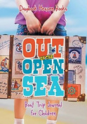 Out on the Open Sea! Boat Trip Journal for Children