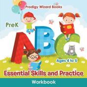 Essential Skills and Practice Workbook - Prek - Ages 4 to 5