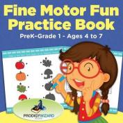Fine Motor Fun Practice Book - Prek-Grade 1 - Ages 4 to 7