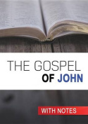 The Gospel of John: With Notes