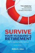 Survive Your Husband's Retirement 2nd Edition