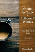Around the Table W/ Religion and Politics