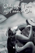 Only You Turn My Passion on
