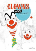 Clowns Rock: The Coloring Book