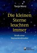 Die Kleinen Sterne Leuchten Immer - Briefe Einer Sternenkindmutter [GER]