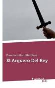 El Arquero del Rey [Spanish]