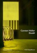 Carsten Holler: Doubt