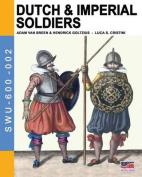 Dutch & Imperial Soldiers  : By Adam Van Breen & Hendrick Goltzius
