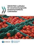 OECD/Fao-Leitfaden Fur Verantwortungsvolle Landwirtschaftliche Lieferketten [GER]