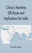 China's Maritime Silk Route and Implications for India