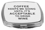 Rikki Knight Compact Mirror, Coffee Keeps Me Going Until It's Acceptable to Drink Wine, 150ml