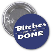 Bitches Get Stuff Done 2 PACK of 7.6cm Buttons Flare by Debbie's Designs