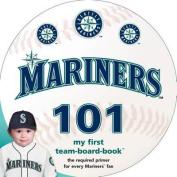 Seattle Mariners 101 [Board book]