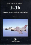 F-16 in Dienst Van de Belgische Luchtmacht  [DUT]