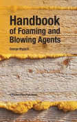 Handbook of Foaming and Blowing Agents