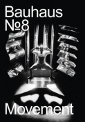 The Bauhaus Dessau Foundation's Magazine No. 8