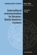 Intercultural Communication in German-Dutch Business Contexts