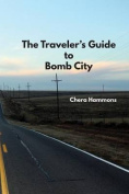 The Traveler's Guide to Bomb City