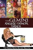 The Gemini Angelic Demon Dance