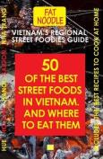 Vietnam's Regional Street Foodies Guide