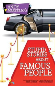 Stupid Stories about Famous People